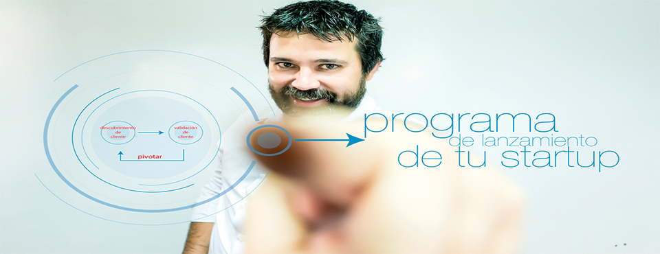 PROGRAMA DE LANZAMIENTO DE TU STARTUP